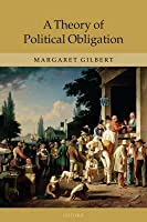 A Theory of Political Obligation: Membership, Commitment, and the Bonds of Society