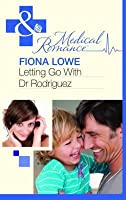 Letting Go with Dr Rodriguez. Fiona Lowe