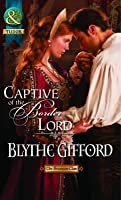 Captive of the Border Lord. Blythe Gifford