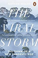 The Viral Storm: The Dawn of a New Pandemic Age.