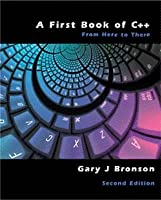 A First Book of C++: From Here to There