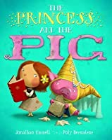 The Princess and the Pig. Jonathan Emmett