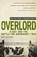 Overlord: D Day And The Battle For Normandy 1944 (Pan Military Classics)