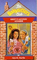 Kristy's Mystery Admirer (The Babysitters Club, #38)