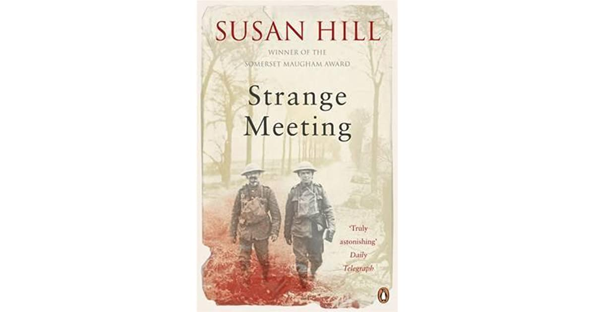 In Strange Meeting, what techniques does Susan Hill use to describe of the effects of the war?