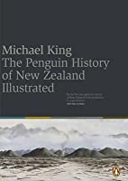 The Penguin History Of New Zealand Illustrated
