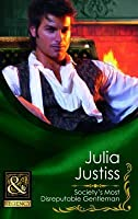 Society's Most Disreputable Gentleman. Julia Justiss