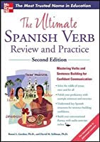 The Ultimate Spanish Verb Review and Practice, Second Editiothe Ultimate Spanish Verb Review and Practice, Second Edition N