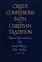 Creeds & Confessions of Faith in the Christian Tradition