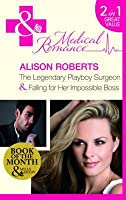 The Legendary Playboy Surgeon: Falling for Her Impossible Boss