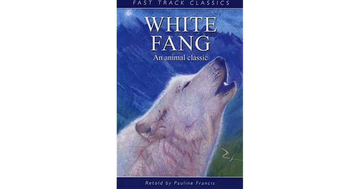 White Fang Book Cover : White fang by pauline francis — reviews discussion