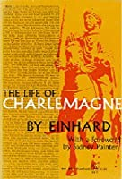 """a comparison of life of charlemagne by einhard and life of charlemagne by notker Source review einhard's book """"life of charlemagne"""" sung the praises of the frankish king and all he had accomplished during his reign einhard himself was taken under charlemagne's wing (charlemagne fostered him), and charlemagne even paid for his education."""