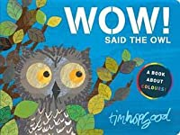 Wow! Said the Owl: A Book about Colours!