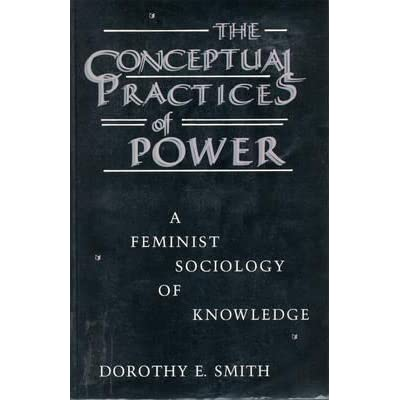 dorothy smith theory on feminist Political economy) the important role that dorothy smith  methodologies and  theories 184  straints of certain trends in 'feminist' theory for our project.