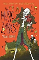 The Music of Zombies. Vivian French