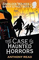 The Case of the Haunted Horrors. Anthony Read