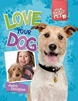 Love Your Dog. by Judith Heneghan