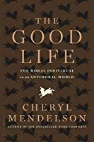 The Good Life: The Moral Individual in an Antimoral World
