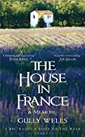 The House in France A Memoir