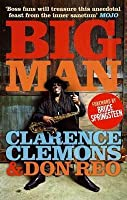(Big Man By Clemons, Clarence)Big Man: Real Life & Tall Tales[Paperback] On 22 Nov 2010