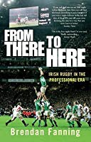 From There to Here: Irish Rugby in the Professional Era