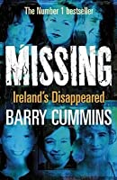 Missing: Ireland's Disappeared. Barry Cummins
