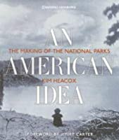 American Idea: The Making of the National Parks