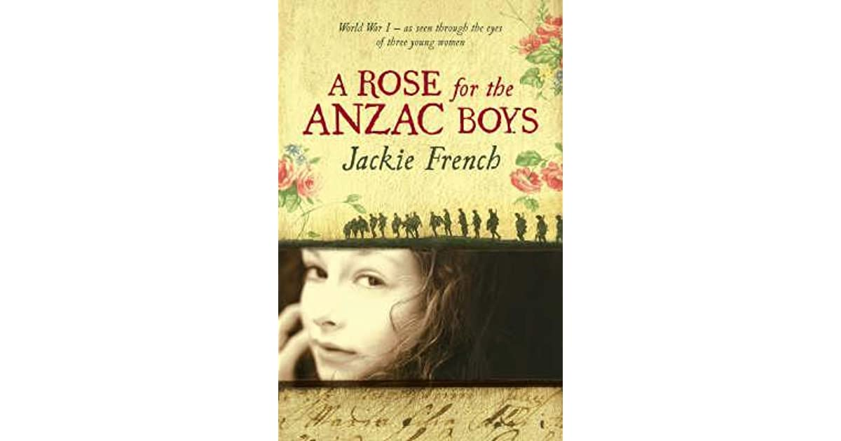 a rose for the anzac boys Read about the book: a rose for the anzac boys - \'the 'war to end all wars', as  seen through the eyes of three young women\.