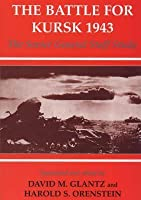 The Battle for Kursk 1943: The Soviet General Staff Study