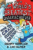 The World's Greatest Underachiever and the Crazy Classroom Cascade (Hank Zipzer)