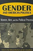 Gender and American Politics: Women, Men and the Political Process