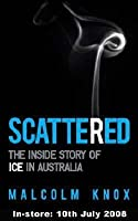 Scattered: The Inside Story Of Ice In Australia