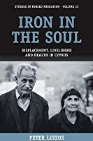 Iron in the Soul: Displacement, Livelihood and Health in Cyprus