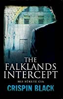 The Falklands Intercept: Mi5, Surete, CIA