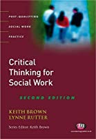 Critical Thinking for Social Work: Second Edition