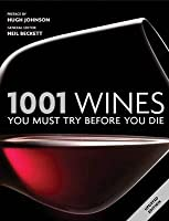 1001 Wines You Must Try Before You Die. General Editor, Neil Beckett