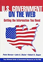 U. S. Government On The Web: Getting The Information You Need