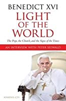 Light Of The World: The Pope, The Church And The Signs Of The Times. Pope Benedict Xvi And Peter Seewald