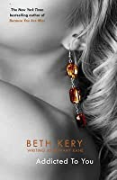 Addicted To You: One Night of Passion Book 1