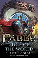 Fable: At the Edge of the World. Christie Golden