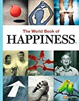The World Book of Happiness. Edited by Leo Bormans