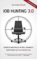 Job Hunting 3.0: Skills and Secrets to Sell Yourself Effectively in the Modern Age