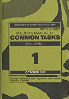 Soldier's Manual of Common Tasks Warrior Skills Level 1 ...