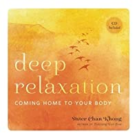 Deep Relaxation: Coming Home to Your Body