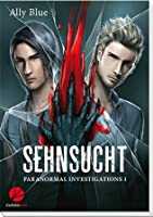 Sehnsucht (Bay City Paranormal Investigations, #1)