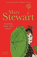 Madam, Will You Talk? (Mary Stewart Modern Classic)