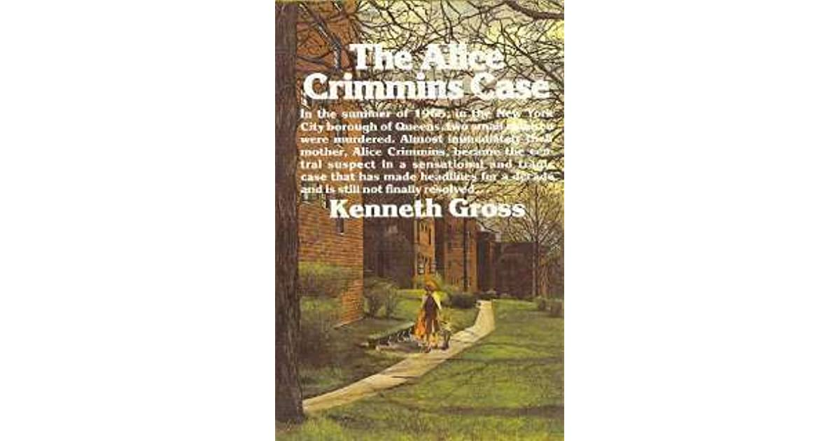 an analysis of the alice crimmins case The name alice crimmins isn't that well known today, but almost 47 years ago she was vilified as the susan smith of her generation her children, eddie jr, age 5, and missy, age 4, vanished.