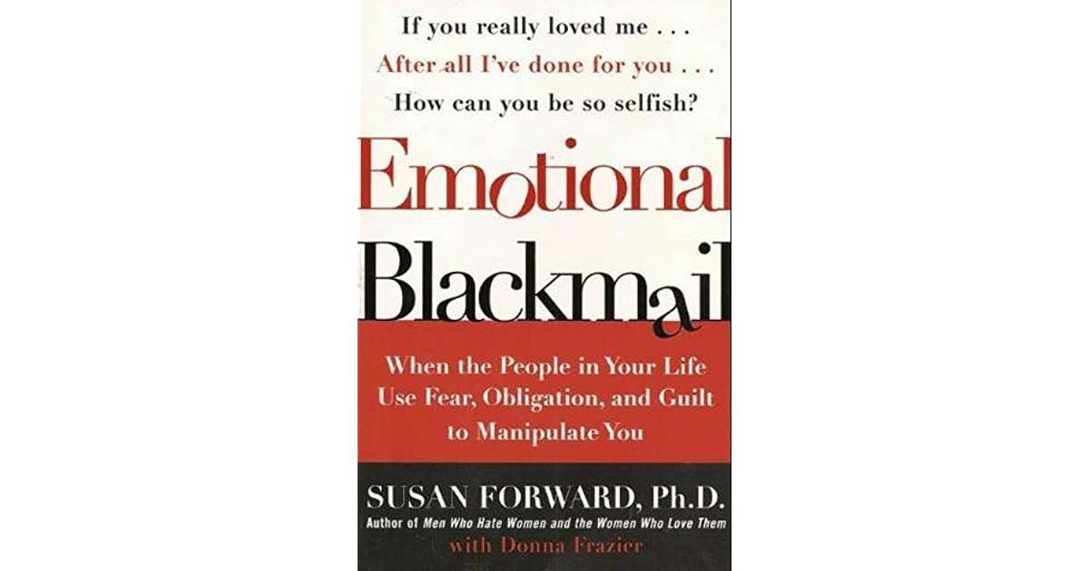 18+ Ways to Handle Emotional Blackmail (+ Examples & Quotes)