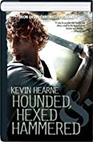 Hounded, Hexed, Hammered - The Iron Druid Chronicles Volume 1 (The Iron Druid Chronicles, #1-3)