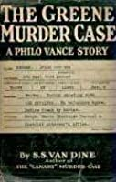 The Greene Murder Case (A Philo Vance Mystery #3)
